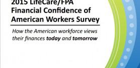 Findings of the 2015 LifeCare/FPA Financial Confidence of American Workers Survey